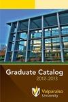 Graduate Catalog, 2012-2013 by Valparaiso University