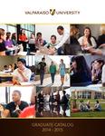 Graduate Catalog, 2014-2015 by Valparaiso University