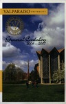 Undergraduate Catalog, 2006-2007 by Valparaiso University