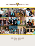 Undergraduate Catalog, 2013-2014 by Valparaiso University